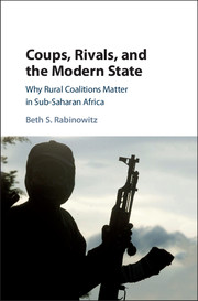 Coups, Rivals, and the Modern State Why Rural Coalitions Matter in Sub-Saharan Africa